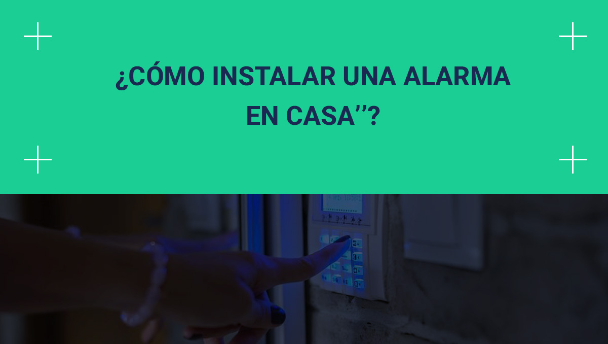 como instalar una alarma en casa